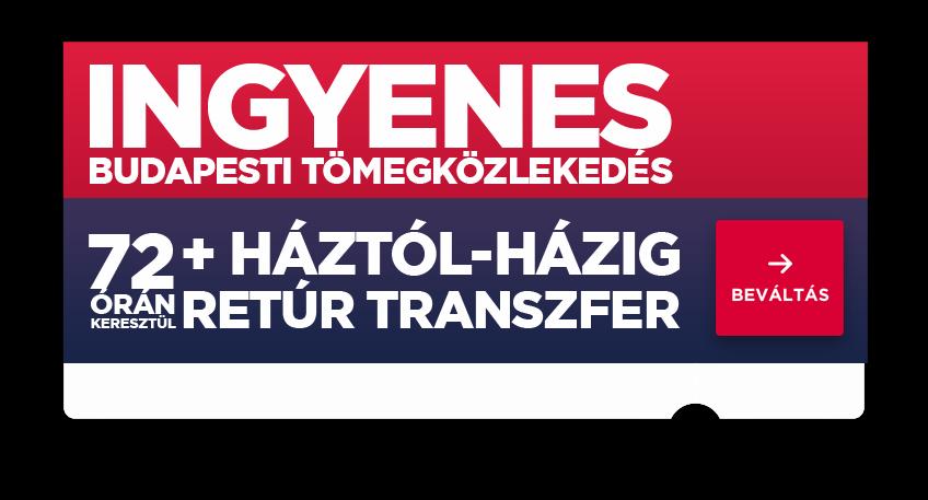 Ingyenes budapesti tömegközlekedés 72 órán keresztül + háztól-házig retúr transzfer